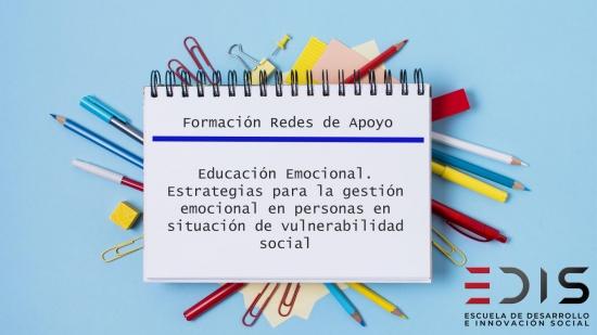 WEBINAR REDES DE APOYO SESIÓN 6. Educación Emocional. Estrategias para la gestión emocional en personas en situación de vulnerabilidad social