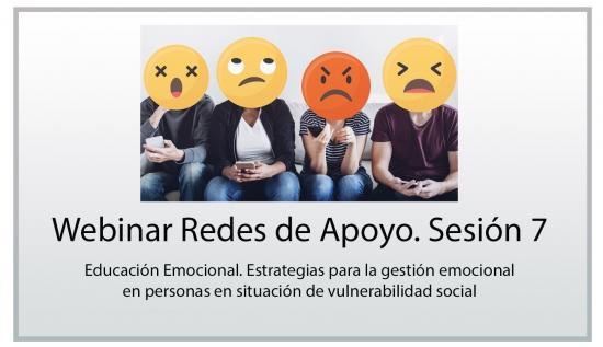 WEBINAR REDES DE APOYO SESIÓN 7. Educación Emocional. Estrategias para la gestión emocional en personas en situación de vulnerabilidad social